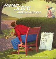 Keeping Score on Ballard Street: The Comic Art of Jerry Van Amerongen ebook by Jerry Van Amerongen