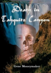 Death in Tahquitz Canyon ebook by Gene Moneymaker