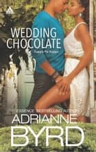 Wedding Chocolate - An Anthology ebook by Adrianne Byrd