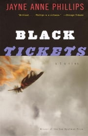 Black Tickets - Stories ebook by Jayne Anne Phillips
