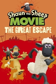 Shaun the Sheep Movie - The Great Escape ebook by Candlewick Press,Aardman Animations Ltd