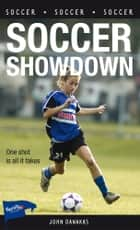 Soccer Showdown ebook by John Danakas