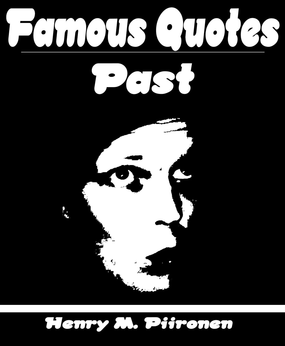 Famous Quotes On Past Ebook By Henry M Piironen 9781476230719