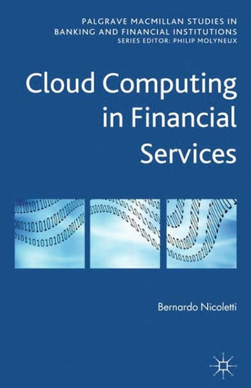 Cloud Computing in Financial Services ebook by B. Nicoletti