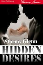 Hidden Desires ebook by Stormy Glenn