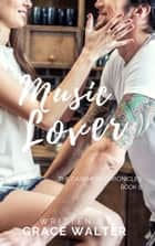 Music Lover - Secret Lover Songs (The Cashmere Chronicles Book Five) ebook by Grace Walter