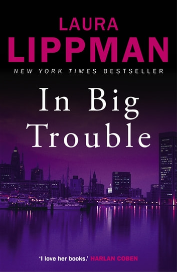 In Big Trouble ebook by Laura Lippman
