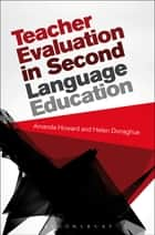 Teacher Evaluation in Second Language Education ebook by Amanda Howard, Helen Donaghue