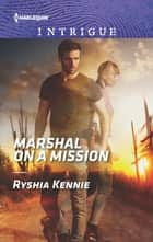Marshal on a Mission ebook by Ryshia Kennie