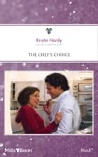 The Chef's Choice ebook by Kristin Hardy