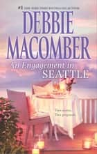 An Engagement in Seattle: Groom Wanted\Bride Wanted ebook by Debbie Macomber