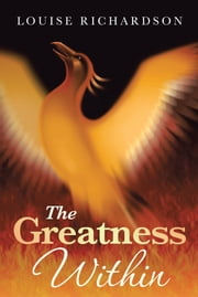 The Greatness Within ebook by LOUISE RICHARDSON