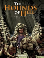 The Hounds of Hell #4 : The Lair of Evil - The Lair of Evil ebook by Philippe Thirault,Christian Højgaard,Drazen Kovacevic,Roman Surzhenko
