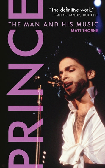 Prince - The Man and His Music ebook by Matt Thorne