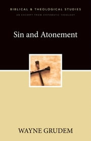 Sin and Atonement - A Zondervan Digital Short ebook by Wayne A. Grudem
