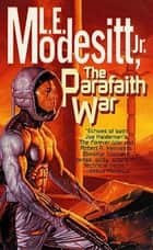 The Parafaith War ebook by L. E. Modesitt