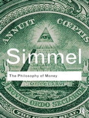 The Philosophy of Money ebook by Georg Simmel,David Frisby