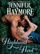 Highland Heat - A Highland Knights Novel ebook by Jennifer Haymore