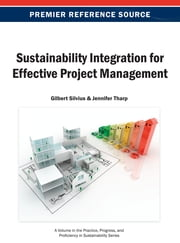 Sustainability Integration for Effective Project Management ebook by Gilbert Silvius,Jennifer Tharp