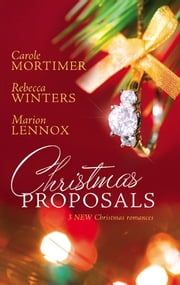 Christmas Proposals - Her Christmas Romeo\The Tycoon's Christmas Engagement\A Bride For Christmas ebook by Carole Mortimer,Rebecca Winters,Marion Lennox