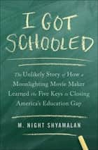 I Got Schooled ebook by M. Night Shyamalan