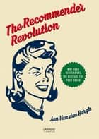 The recommender revolution (E-boek) - Why good reviews are the best ads for you brand ebook by Jan Van den Bergh