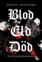Blod eld död ebook by Jon Jefferson Klingberg,Ika Johannesson