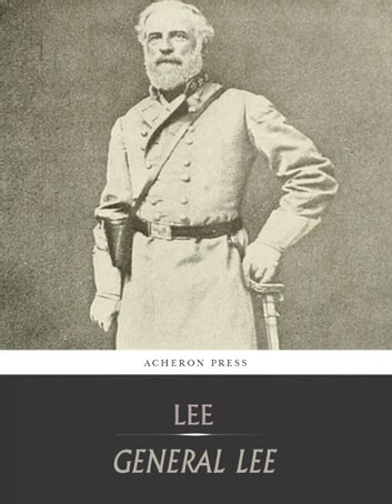 General Lee : A Biography of Robert E. Lee ebook by Fitzhugh Lee