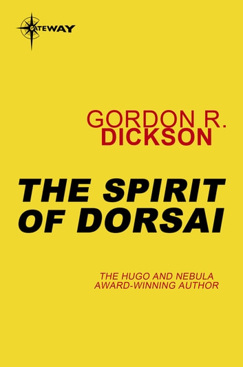 The Spirit of Dorsai - The Childe Cycle Book 5 ebook by Gordon R Dickson