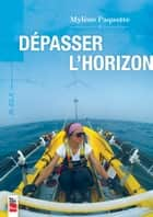 Dépasser l'horizon ebook by Mylène Paquette