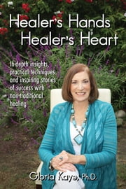 Healer's Hands, Healer's Heart ebook by Gloria Kaye