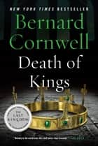 Death of Kings - A Novel ebook by Bernard Cornwell
