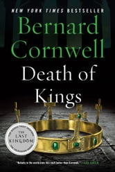 Death of Kings: A Novel - A Novel ebook by Bernard Cornwell