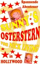 Sunny's Osterstern - Volume 30 | Dream of California ebook by Nick Living