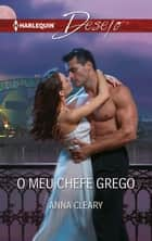 O meu chefe grego ebook by Anna Cleary
