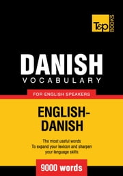 Danish Vocabulary for English Speakers - 9000 Words ebook by Andrey Taranov