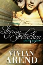 Stormy Seduction ebook by Vivian Arend