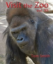 Visit the Zoo, vol. XII ebook by Frederick Fichman