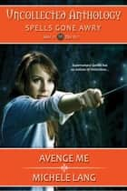 Avenge Me ebook by Michele Lang
