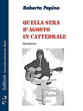 Quella sera d'agosto in cattedrale eBook by Roberto Pepino