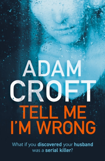 Tell Me I'm Wrong - A gripping psychological thriller with a killer twist ekitaplar by Adam Croft