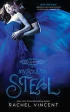 My Soul to Steal ebook by Rachel Vincent