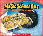 The Magic School Bus Explores the Senses ebook by Joanna Cole,Bruce Degen