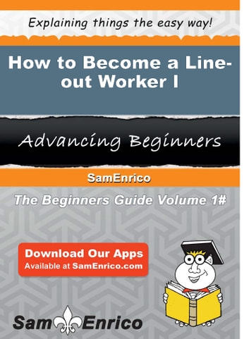 How to Become a Line-out Worker I - How to Become a Line-out Worker I ebook by Adriane Ivey