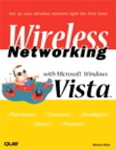 Wireless Networking with Microsoft Windows Vista ebook by Michael Miller