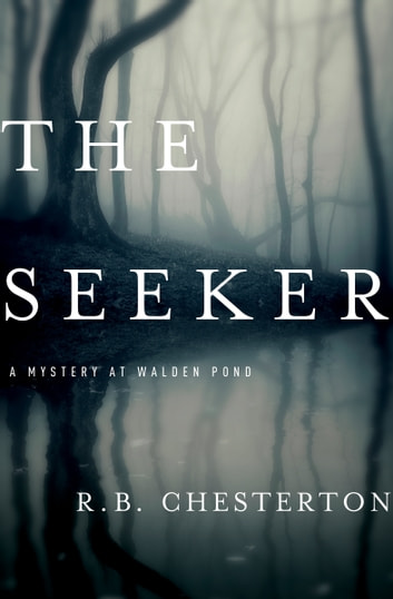 The Seeker - A Mystery at Walden Pond ebook by R. B. Chesterton