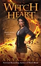 Witch Heart ebook by Anya Bast