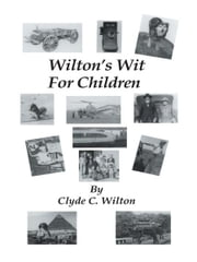 Wilton's Wit For Children ebook by Clyde C. Wilton