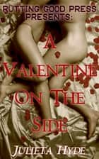 A Valentine On The Side ebook by Julieta Hyde