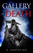 Gallery of Death ebook by Bradley Harper